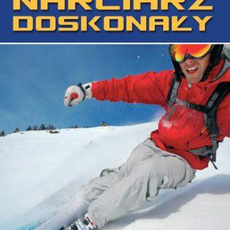 Narciarz Doskonały - prawdopodobnie najlepsza książka o narciarstwie  tylko w Narty Sklep Online